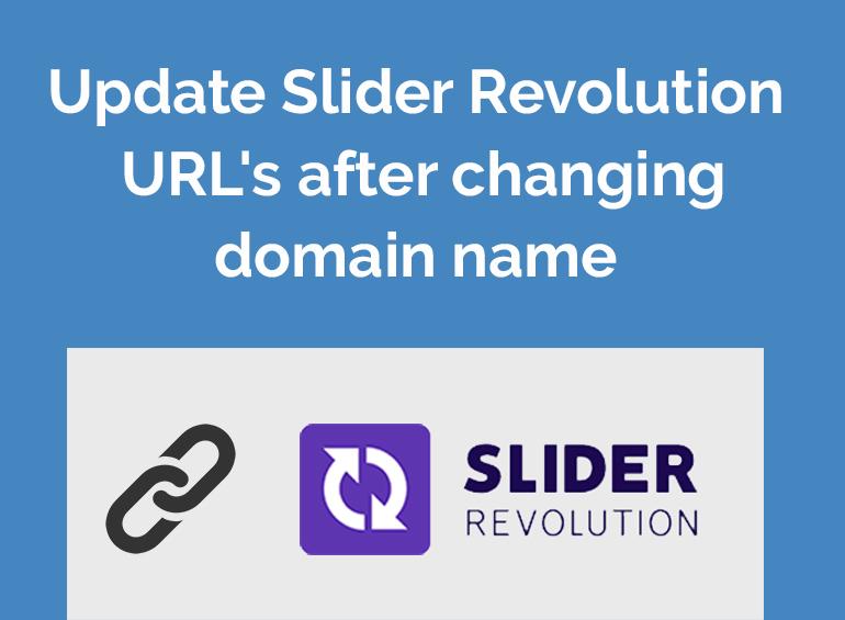 Update Slider Revolution URL's after changing domain name